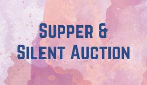 Supper & Silent Auction