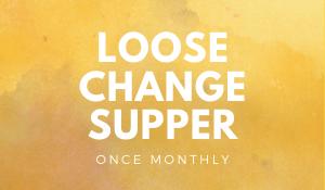 Loose Change Supper