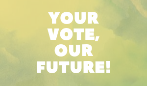 Your Vote, Our Future!